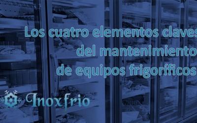 Los cuatro elementos claves del mantenimiento de equipos frigoríficos.